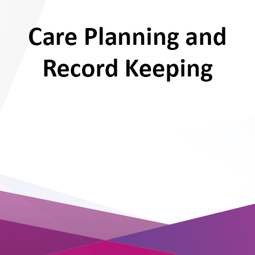 Care Planning and Record Keeping - e-Learning CPD