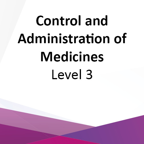 Control and Administration of Medicines Level 3 - e-Learning CPD