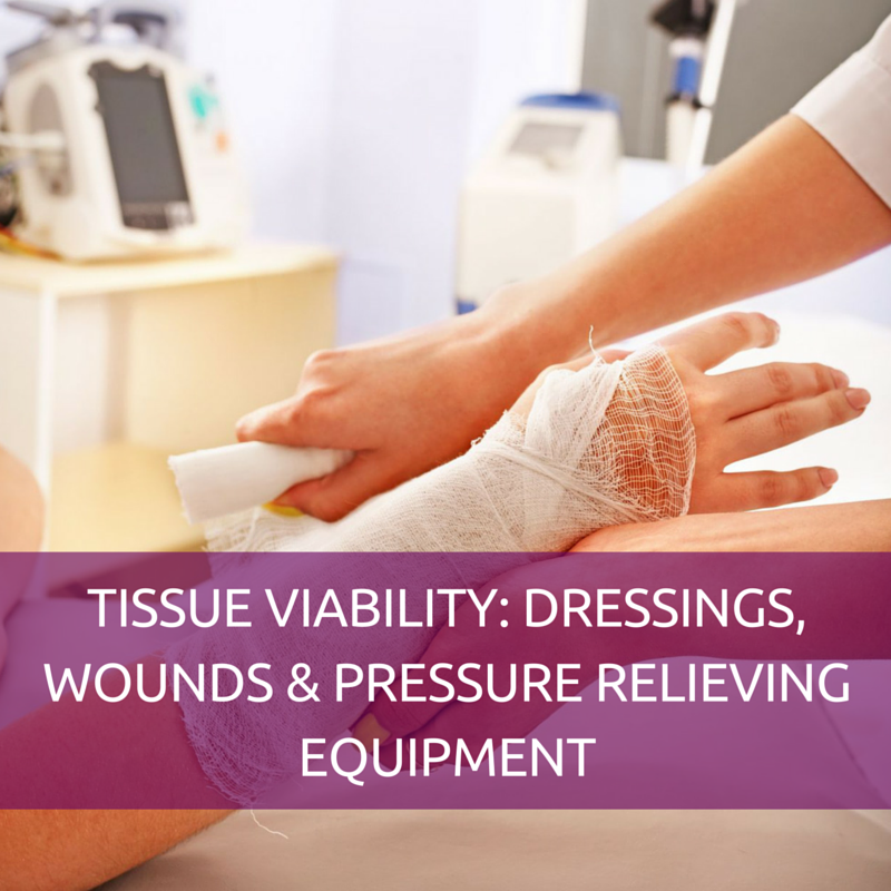 TISSUE VIABILITY - DRESSINGS, WOUNDS & PRESSURE RELIEVING EQUIPMENT