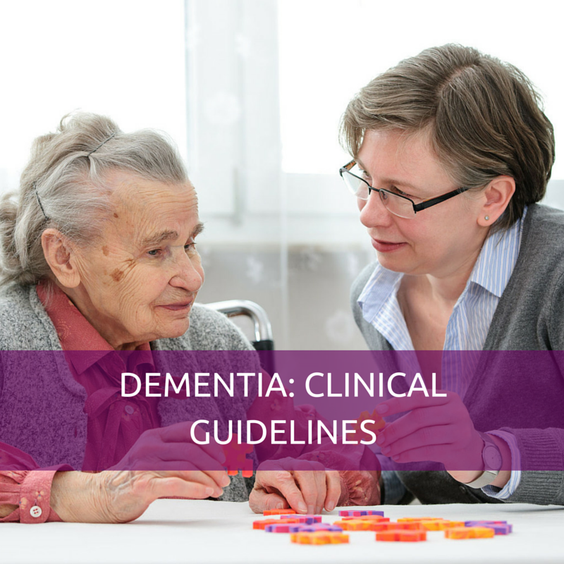 DEMENTIA – CLINICAL GUIDELINES