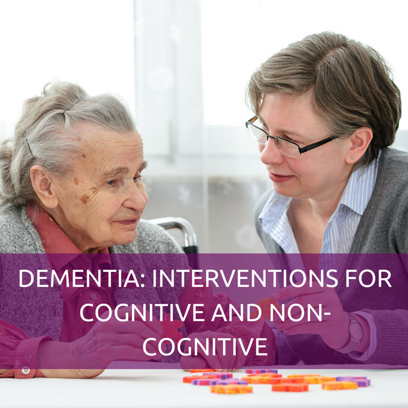 DEMENTIA - INTERVENTIONS FOR COGNITIVE AND NON-COGNITIVE